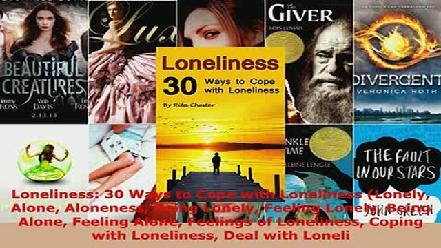 PDF  Loneliness 30 Ways to Cope with Loneliness Lonely Alone Aloneness Being Lonely Feeling Read Online