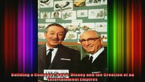 Full Free PDF Downlaod  Building a Company Roy O Disney and the Creation of an Entertainment Empires Full EBook