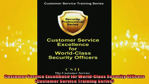 FREE DOWNLOAD  Customer Service Excellence for WorldClass Security Officers Customer Service Training  DOWNLOAD ONLINE
