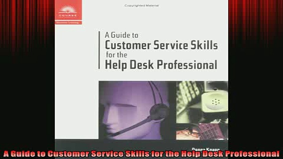 Free PDF Downlaod  A Guide to Customer Service Skills for the Help Desk Professional  BOOK ONLINE