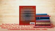 PDF  Ou Sont Les Femmes Prosopographie Des Femmes Des Familles Princieres Et Ducales En Read Full Ebook