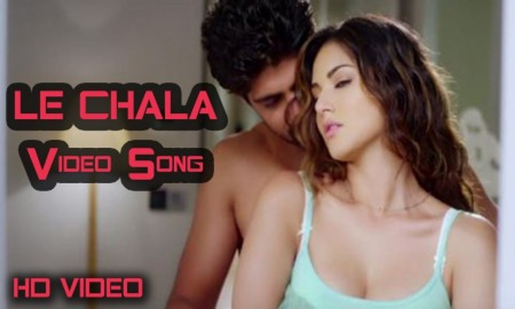 LE CHALA Full Video Song - ONE NIGHT STAND - HD