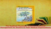 PDF  The Resilient Physician Effective Emotional Management for Doctors  Their Medical Free Books