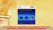 Download  Accounting in a Nutshell Accounting for the nonspecialist CIMA Professional Handbook Read Online
