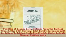 PDF  Families of County Cork Ireland From the Earliest Times to the 20th Century Irish Family Read Online