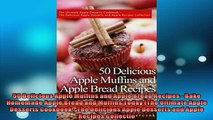 FREE DOWNLOAD  50 Delicious Apple Muffins and Apple Bread Recipes  Bake Homemade Apple Bread and Muffins  DOWNLOAD ONLINE