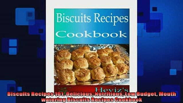 READ book  Biscuits Recipes 101 Delicious Nutritious Low Budget Mouth watering Biscuits Recipes  FREE BOOOK ONLINE