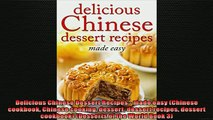 READ book  Delicious Chinese Dessert Recipes  made easy Chinese cookbook Chinese cooking dessert READ ONLINE