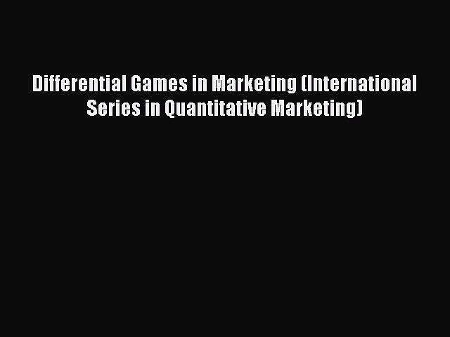 Read Differential Games in Marketing (International Series in Quantitative Marketing) Ebook