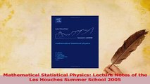 Read  Mathematical Statistical Physics Lecture Notes of the Les Houches Summer School 2005 PDF Online