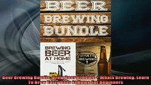 READ book  Beer Brewing Bundle Brew Beer At Home  Whats Brewing Learn To Brew Tasty Beer At Home  FREE BOOOK ONLINE