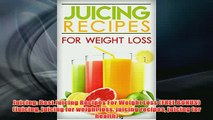 Free   Juicing Best Juicing Recipes For Weight Loss FREE BONUS Juicing juicing for weight Read Download