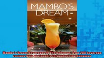 FREE PDF  Mambos Dream Beverages Of The Bahamas Over 200 beverage recipes from bartenders  BOOK ONLINE