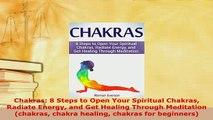 PDF  Chakras 8 Steps to Open Your Spiritual Chakras Radiate Energy and Get Healing Through Free Books