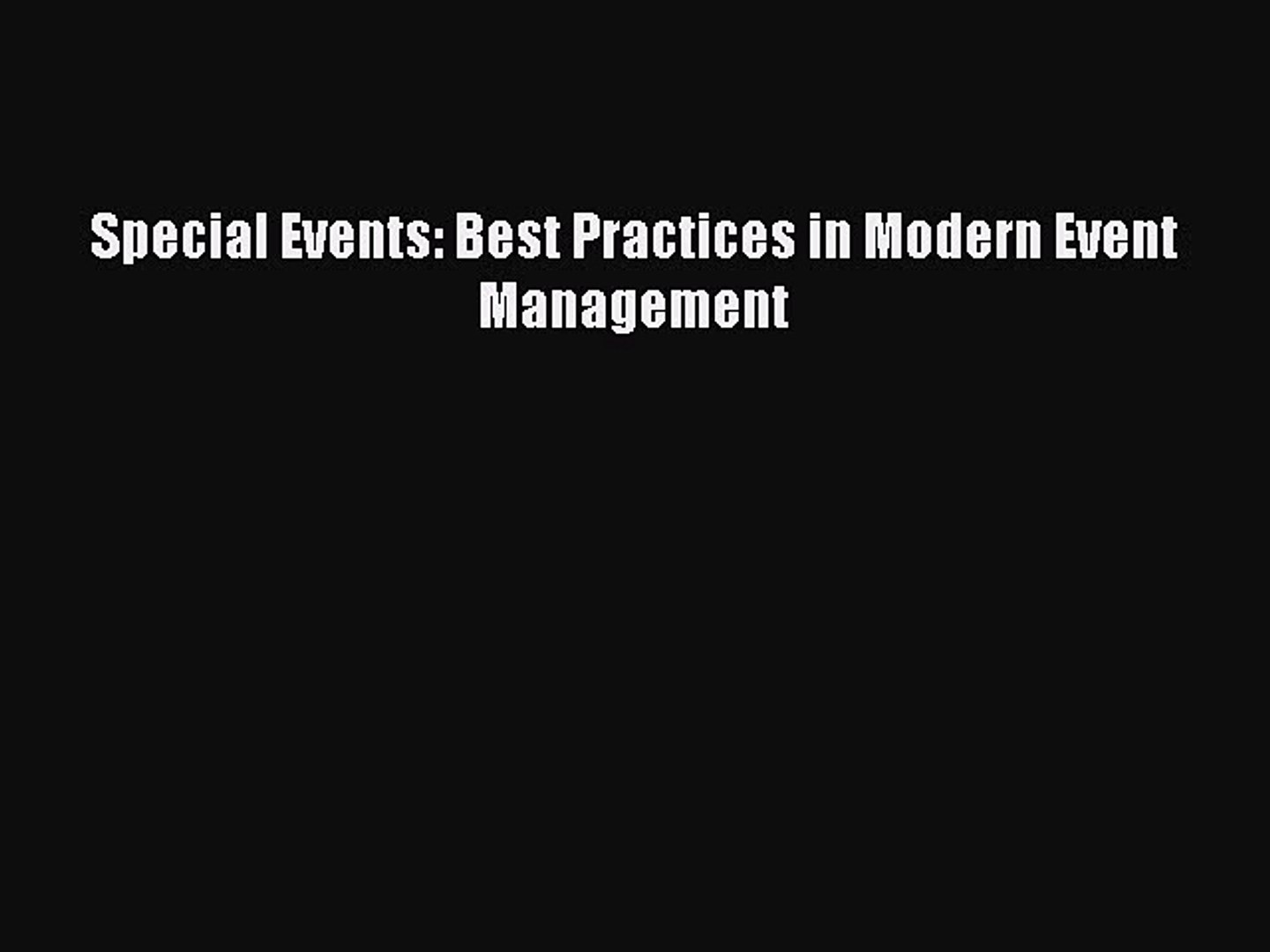[Read PDF] Special Events: Best Practices in Modern Event Management Ebook Free