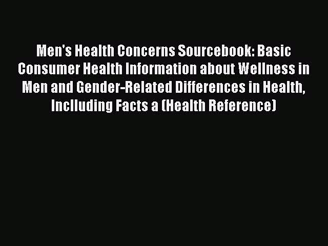 [Read book] Men's Health Concerns Sourcebook: Basic Consumer Health Information about Wellness