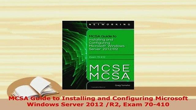 PDF  MCSA Guide to Installing and Configuring Microsoft Windows Server 2012 R2 Exam 70410  EBook