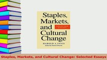 Download  Staples Markets and Cultural Change Selected Essays Ebook Online