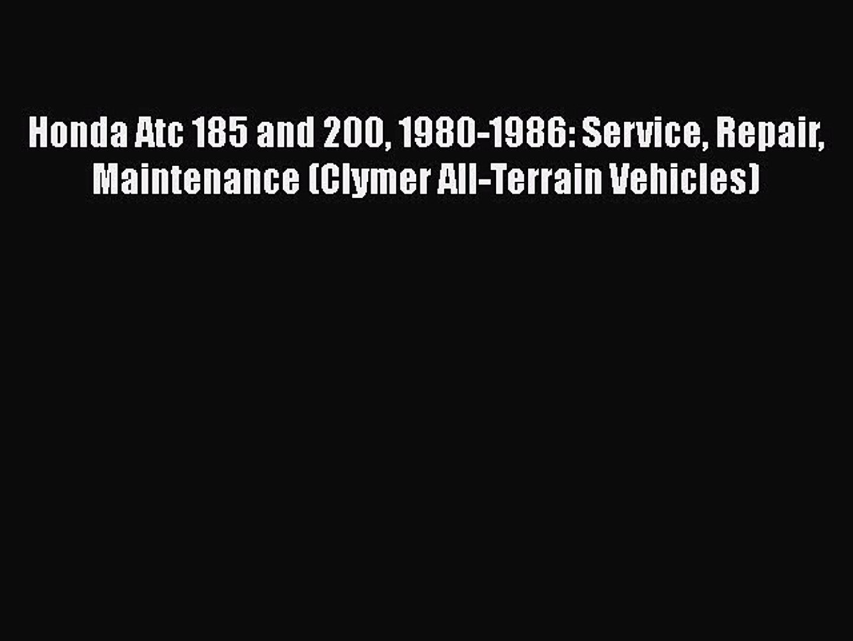[Read Book] Honda Atc 185 and 200 1980-1986: Service Repair Maintenance (Clymer All-Terrain