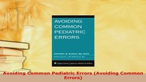 Download  Avoiding Common Pediatric Errors Avoiding Common Errors Download Online
