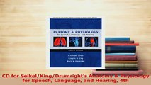 PDF  CD for SeikelKingDrumrights Anatomy  Physiology for Speech Language and Hearing 4th Read Online