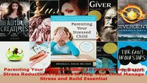 PDF  Parenting Your Stressed Child 10 MindfulnessBased Stress Reduction Practices to Help Read Full Ebook