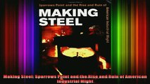 READ book  Making Steel Sparrows Point and the Rise and Ruin of American Industrial Might Free Online