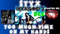 Styx - Too Much Time on My Hands - Rock Band 2 DLC Expert Full Band (April 21st, 2009)