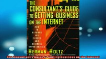 FREE DOWNLOAD  The Consultants Guide to Getting Business on the Internet  DOWNLOAD ONLINE