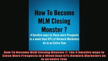 FREE PDF How To Become MLM Closing Monster The 4 Surefire