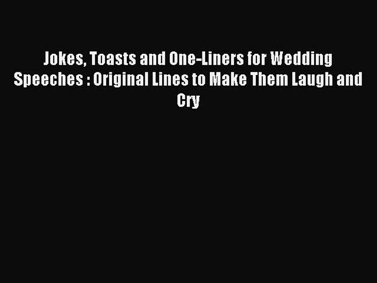 Read Jokes Toasts and One-Liners for Wedding Speeches : Original Lines to Make Them Laugh and