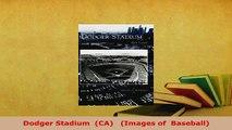 PDF  Dodger Stadium  CA   Images of  Baseball Read Full Ebook