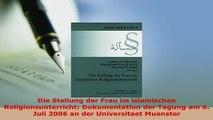 PDF  Die Stellung der Frau im islamischen Religionsunterricht Dokumentation der Tagung am 6 Free Books