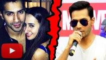 Varun Dhawan Hints At His BREAKUP With Girlfriend Natasha