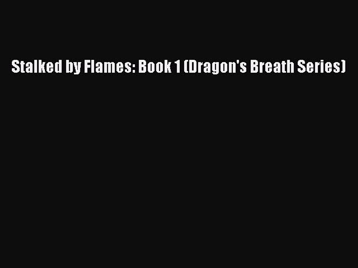 PDF Stalked by Flames: Book 1 (Dragon's Breath Series) Free Books
