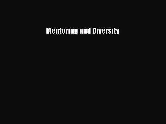 Read Mentoring and Diversity Ebook Free