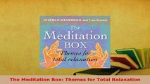 PDF  The Meditation Box Themes for Total Relaxation  EBook