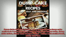FREE DOWNLOAD  Dump Cake Recipes 67 Fast easy and delicious dump cake recipes in 1 amazing dump cake  FREE BOOOK ONLINE