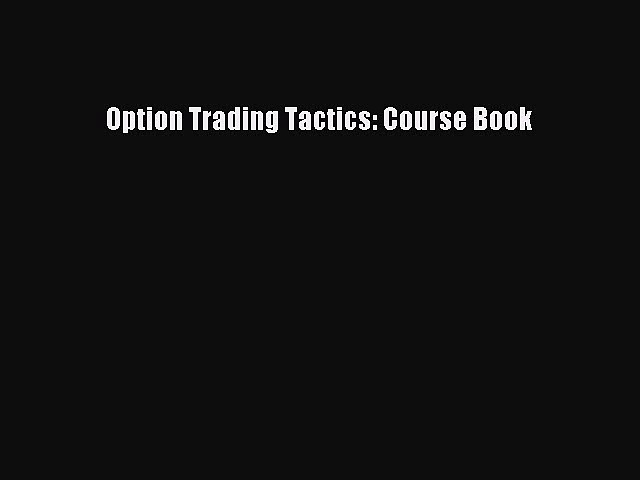 Download Option Trading Tactics: Course Book PDF Online