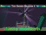 Minecraft Survival lets play Ep20-Fighting The Ender Dragon & The Wither Funny Moments