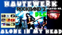 Hautewerk - Alone in My Head - Rock Band 2 DLC Expert Full Band (April 21st, 2009)