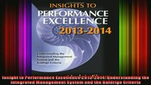READ Ebooks FREE  Insight to Performance Excellence 20132014 Understanding the Integrated Management Full EBook