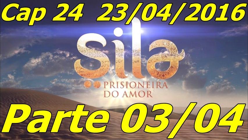 Sila Prisioneira do Amor Capítulo 24 parte 03 23-04-2016