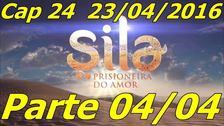 Sila Prisioneira do Amor Capítulo 24 parte 04 23-04-2016