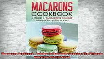 EBOOK ONLINE  Macarons Cookbook  Indulge in Macarons Cookies The Ultimate Macarons Recipe Vault  FREE BOOOK ONLINE