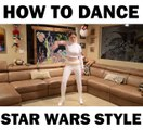How To Dance Star Wars Style -- Pretty good dancing