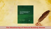 Download  The Weathering of Natural Building Stones Free Books
