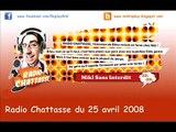 Radio Chattasse du 25 avril 2008 / Mikl Sans Interdit NRJ | Mikl TV