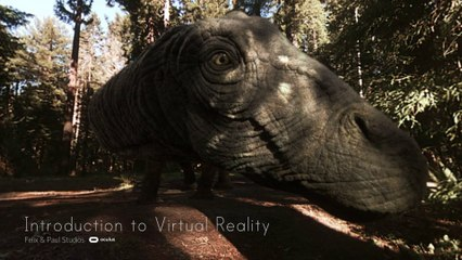 Introduction to Virtual Reality - Felix & Paul Studios - Oculus Studios - Video 360º - Oculus Rift