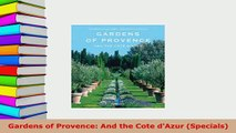 Download  Gardens of Provence And the Cote dAzur Specials Download Full Ebook